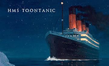 The Toontanic.